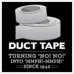 duct tape - turning no! no! into mmph! mmph! funny