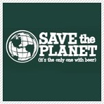 save the planet - it's the only one with beer
